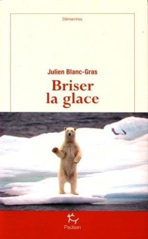 Briser la glace - michel guérin ( éditions ) - 9782352211730 -