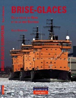 Brise-glaces du passage du Nord-est et de la Baltique - Maîtres du Vent - 9782352610663 -