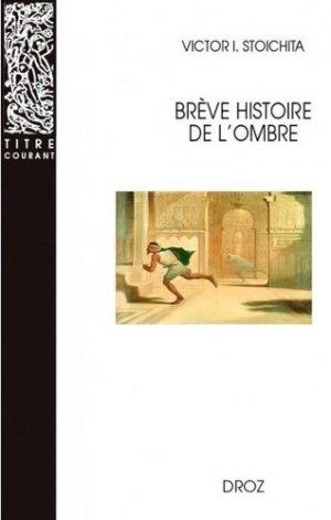 Brève histoire de l'ombre. 2e édition revue et corrigée - Librairie Droz - 9782600067188 -