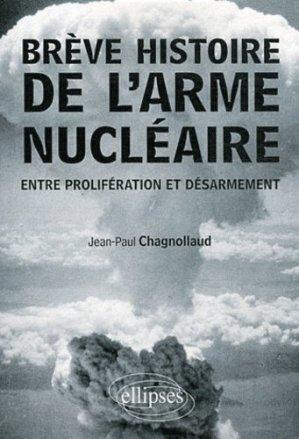Brève histoire de l'arme nucléaire - Ellipses - 9782729864729 -