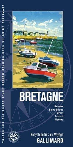 Bretagne. Rennes, Saint-Brieuc, Brest, Lorient, Nantes - gallimard - 9782742461363 -