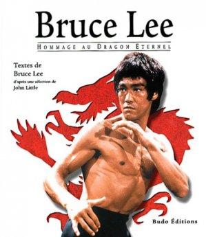 Bruce Lee. Hommage au Dragon Eternel - budo - 9782846170109 -