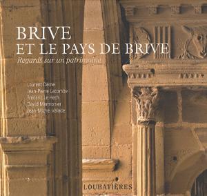 Brive et le pays de Brive - loubatieres nouvelles editions  - 9782862666518 -
