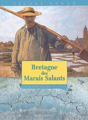 Bretagne des marais salants. 2000 ans d'histoire - Skol Vreizh - 9782911447372 -
