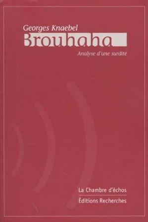 Brouhaha. Analyse d'une surdité - La Chambre d'Echos - 9782913904101 -