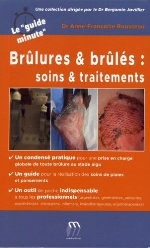Brûlures et brûlés : soins et traitements - medicilline - 9782915220988 -