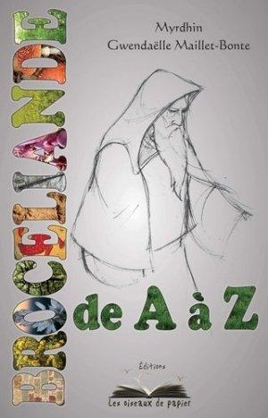 Brocéliande de A à Z - Les Oiseaux de Papier - 9782916359984 -