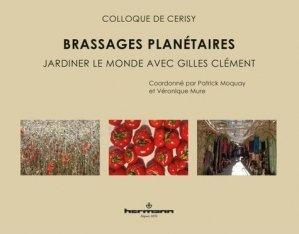Brassages planétaires. Jardiner le monde avec Gilles Clément - Hermann - 9791037003577 -