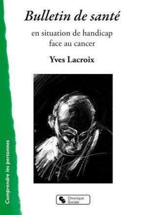 Bulletin de sante - en situation de handicap face au cancer - chronique sociale - 9782367174181 -