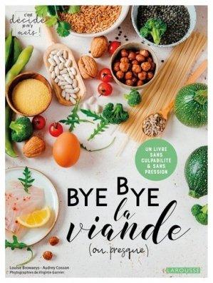 Bye bye la viande (ou presque) ! - larousse - 9782035972361 -