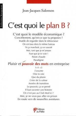C'est quoi le plan B ? - Editions du Palio - 9782354490119 -