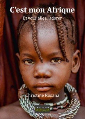 C'est mon Afrique. Et vous allez l'adorer - kawa - 9782367781808 -