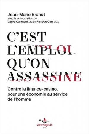 C'est l'emploi qu'on assassine - Editions Saint-Augustin - 9782889261918 -