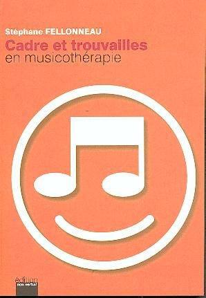 Cadre et trouvailles en musicothérapie - du non verbal - 9782906274631 -