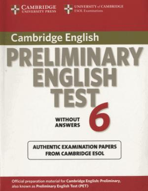 Cambridge Preliminary English Test 6 - Student's Book without answers Official Examination Papers from University of Cambridge ESOL Examinations - cambridge - 9780521123167 -