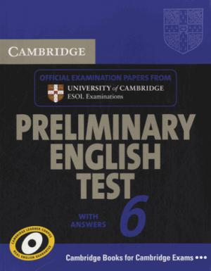 Cambridge Preliminary English Test 6 - Student's Book with answers Official Examination Papers from University of Cambridge ESOL Examinations - cambridge - 9780521123198 -