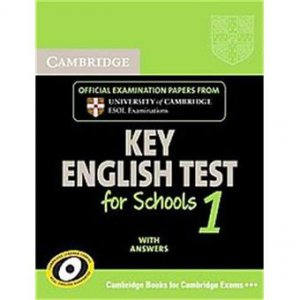 Cambridge Key English Test for Schools 1 - Student's Book with answers Official examination papers from University of Cambridge ESOL Examinations - cambridge - 9780521139922 -