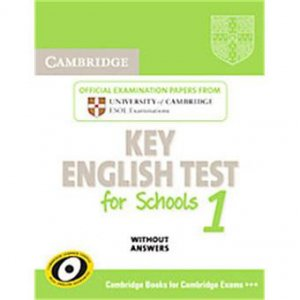 Cambridge Key English Test for Schools 1 - Student's Book without answers Official Examination Papers from University of Cambridge ESOL Examinations - cambridge - 9780521176828 -