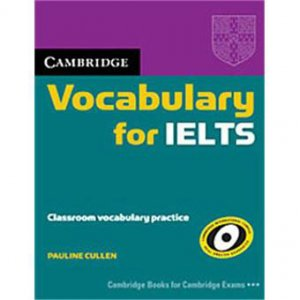 Cambridge Vocabulary for IELTS - Book without Answers - cambridge - 9780521709767 -