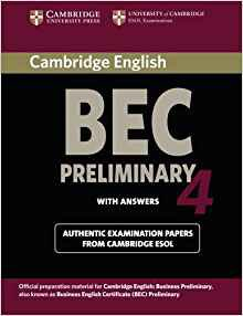 Cambridge BEC 4 Preliminary - Student's Book with answers Examination Papers from University of Cambridge ESOL Examinations - cambridge - 9780521739238 -