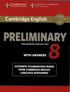 Cambridge English Preliminary 8 - Student's Book with Answers Authentic Examination Papers from Cambridge English Language Assessment - cambridge - 9781107632233 -