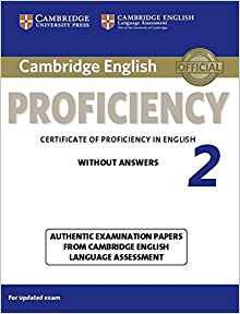 Cambridge English Proficiency 2 - Student's Book without Answers Authentic Examination Papers from Cambridge English Language Assessment - cambridge - 9781107637924 -