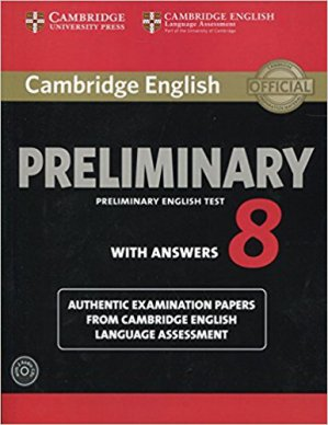 Cambridge English Preliminary 8 - Student's Book Pack (Student's Book with Answers and Audio CDs (2)) Authentic Examination Papers from Cambridge English Language Assessment - cambridge - 9781107675834 -