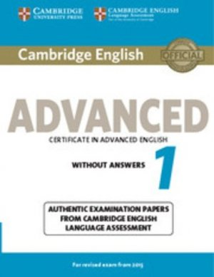 Cambridge English Advanced 1 for Revised Exam from 2015 - Student's Book without Answers Authentic Examination Papers from Cambridge English Language Assessment - cambridge - 9781107689589 -