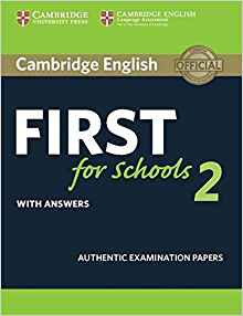 Cambridge English First for Schools 2 - Student's Book with answers Authentic Examination Papers - cambridge - 9781316503485 -