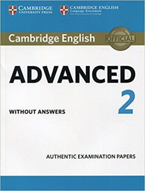 Cambridge English Advanced 2 - Student's Book without answers Authentic Examination Papers - cambridge - 9781316504475