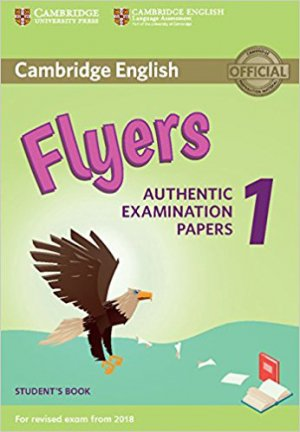 Cambridge English Flyers 1 for Revised Exam from 2018 - Student's Book Authentic Examination Papers - cambridge - 9781316635919