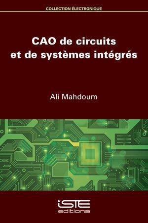 CAO de circuits et de systèmes intégrés - iste - 9781784057138 -
