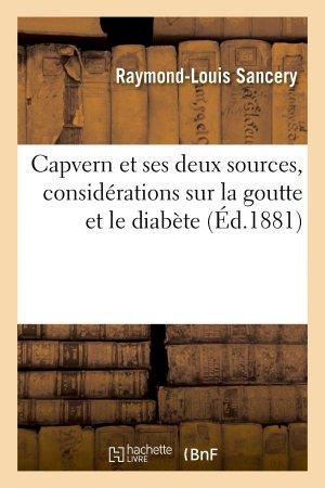 Capvern et ses deux sources, considérations sur la goutte et le diabète - hachette livre / bnf - 9782013733151