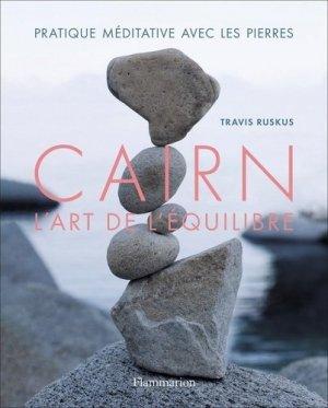 Cairn, l'art de l'équilibre - Flammarion - 9782081505377 -