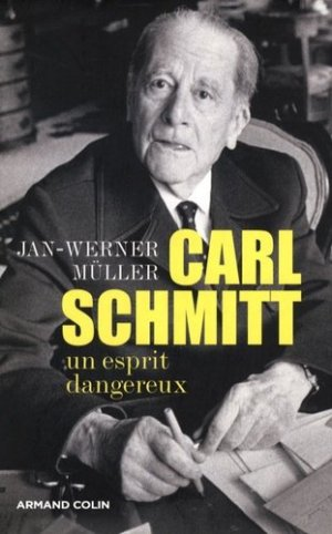 Carl Schmitt. Un esprit dangereux - Armand Colin - 9782200350499 -