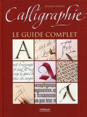 Calligraphie. Le guide complet - Eyrolles - 9782212134551 -