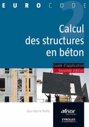 Calcul des structures en béton - eyrolles / afnor éditions - 9782212137330 -