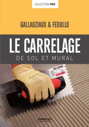 Carrelage de sol et carrelage mural - eyrolles - 9782212674699 -