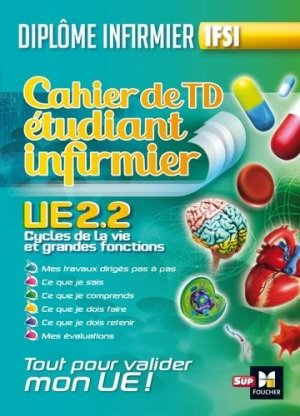 Cahier de TD étudiant infirmier - Cycle de la vie et grandes fonctions UE 2.2 - foucher - 9782216143184