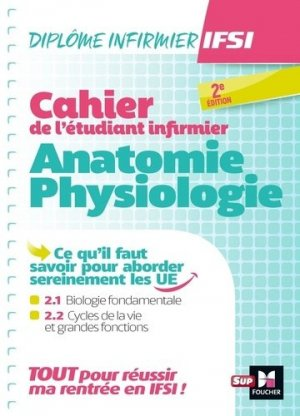 Cahier de l'étudiant infirmier. Anatomie - Physiologie, Edition 2020 - Foucher - 9782216158515 -
