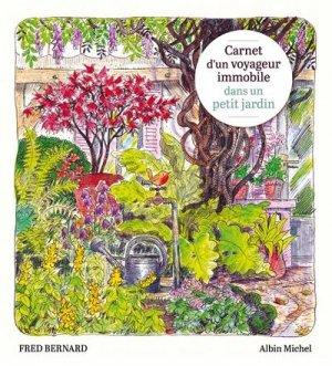Carnet d'un voyageur immobile dans un petit jardin - Albin Michel - 9782226445926 -
