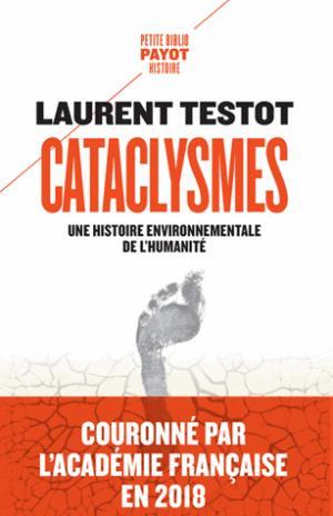 Cataclysmes: Une histoire environnementale de l'humanité - payot - 9782228921633 -