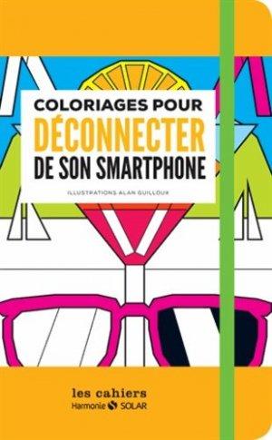 Cahier de coloriages pour déconnecter de son smartphone - solar - 9782263068485 -