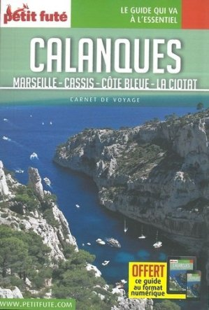 Calanques, Marseille, Cassis, Côte Bleue, la Ciotat. Edition 2019 - Nouvelles éditions de l'Université - 9782305007014 -