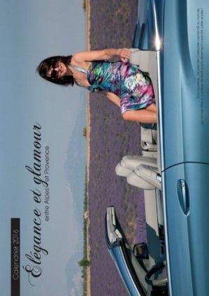 Calendrier 2016. Elégance et glamour entre Alpes et Provence - Books on Demand Editions - 9782322017850 -