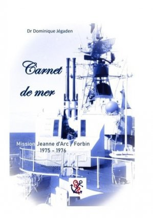 Carnet de mer. Mission Jeanne d'Arc/Forbin 1975-1976 - Books on Demand Editions - 9782322204861 -