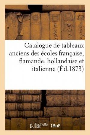 Catalogue de tableaux anciens des écoles française, flamande, hollandaise et italienne - hachette/bnf - 9782329409825 -