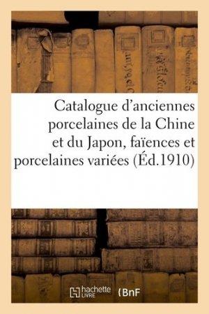 Catalogue d'anciennes porcelaines de la Chine et du Japon, faïences et porcelaines variées - hachette/bnf - 9782329409856 -