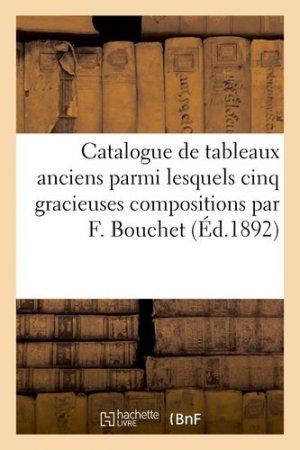 Catalogue de tableaux anciens parmi lesquels cinq gracieuses compositions par F. Bouchet - Hachette/BnF - 9782329409863 -