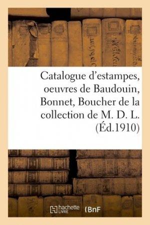 Catalogue d'estampes du XVIIIe siècle, oeuvres de Baudouin, Bonnet, Boucher de la collection de M. D. L. - Hachette/BnF - 9782329409986 -